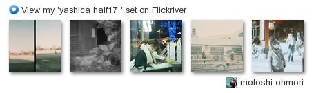 motoshi ohmori - View my 'yashica half17 ' set on Flickriver