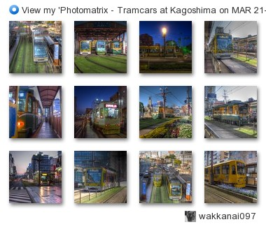 wakkanai097 - View my 'Photomatrix - Tramcars at Kagoshima on MAR 21, 2013' set on Flickriver